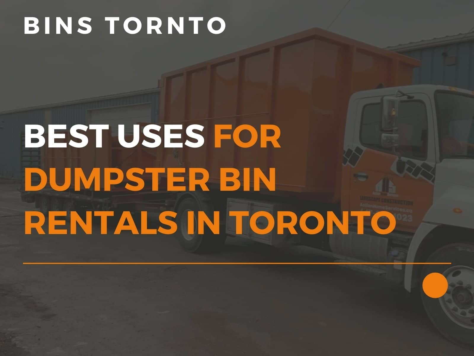 Image depicts the featured image for the blog article Best Uses For Dumpster Bin Rentals in Toronto, which shows a Bins Toronto truck hauling a disposal bin.